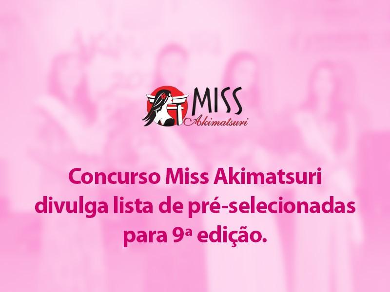 Img: Concurso Miss Akimatsuri divulga lista de pré-selecionadas para 9ª edição